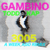 Childish Gambino - A Week Ago (3005 Remix) Prod. ToddKap