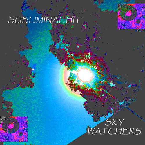 Sky Watchers, by Subliminal Hit