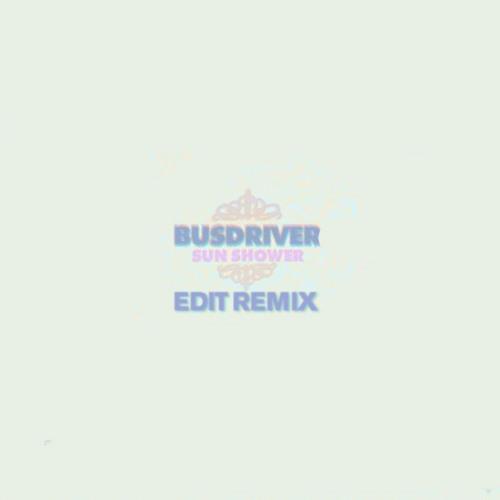 Busdriver - Sun Shower (edIT Remix)