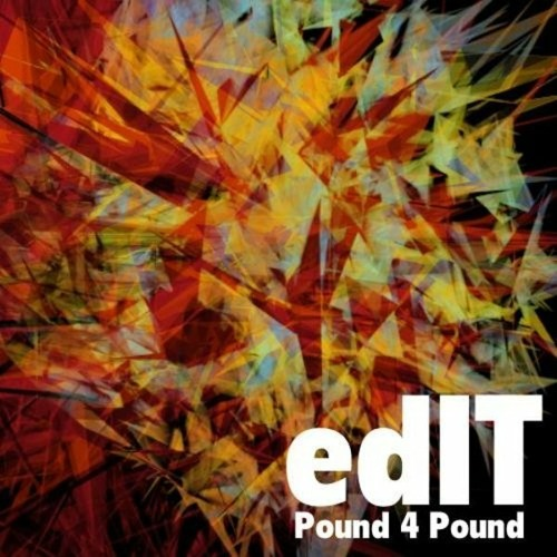 edIT - Pound 4 Pound