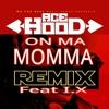 On Ma Mama Remix - Ace HooD Feat I.X.