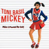 Toni Basil - Hey Mickey! (Grantalones Remix)(Mike Crowned Re-Edit)