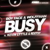 Boy Face Ft. Kevin Lyttle, Wolffman & Rootsy - Busy (Radio Edit)