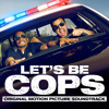 Let's Be Cops Soundtrack - Official Album Preview