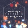 O Holy Night (Ft. Caleb Ashton)