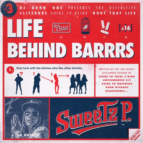 #Liferrrs: Life Behind Barrrs w/ DJ Burn One