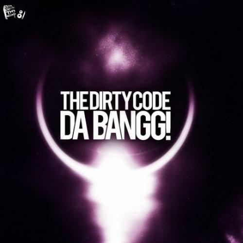 The Dirty Code - Da Bangg!