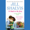 It Had to Be You by Jill Shalvis, Read by Annie Greene - Audiobook Excerpt