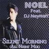 Noel feat.DJ Neylton - Silent Morning(New Beat Mix)