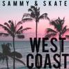 Sammy & Skate - West Coast