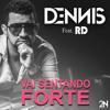 Dennis - Vai Sentando Forte - Feat. Mc Rd