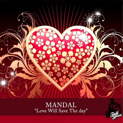 Michael Mandal - Love Will Save The Day [Tall House Digital]