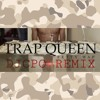 FETTY WAP - TRAP QUEEN [DJCPO REMIX]