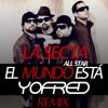 La Secta All Stars- El Mundo Está 'YoFred' (Official Remix)