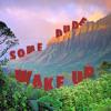 Some Dude - Wake Up
