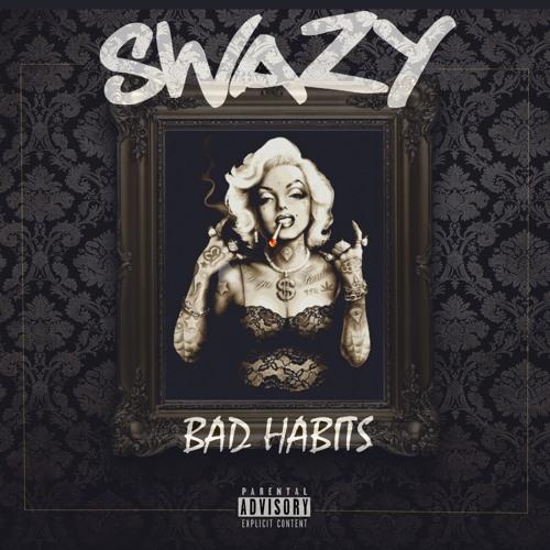 Swazy – Bad Habits