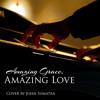 Amazing Grace, Amazing Love (Cover by John Sumatra)