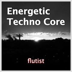 Energetic Techno Core
