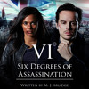 Six Degrees Of Assassination: An Audible Drama by M J Arlidge