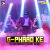 G Phaad Ke - DJ Notorious | Eros Music Official Remix