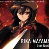 Rika Mayama - Liar Mask (OP2 Akame Ga Kill)