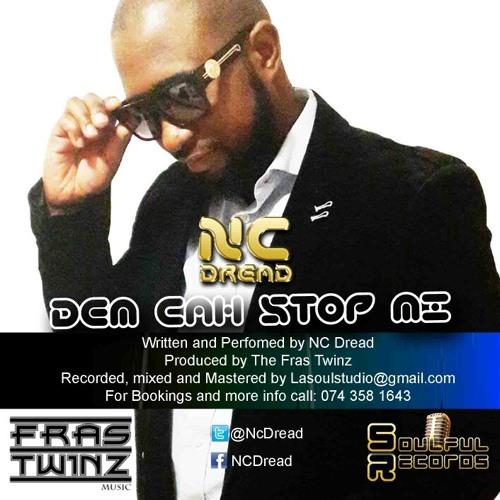 NC Dread - Dem Cah Stop Mi