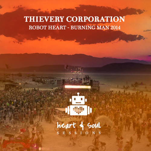 Thievery Giving by Thievery Corporation and Robot Heart - Burning Man 2014