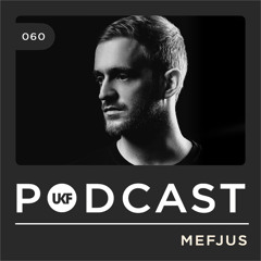 UKF Music Podcast #60 - Mefjus