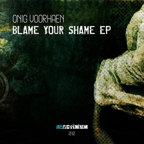 Onig Voorhaen - Blame Your  Shame