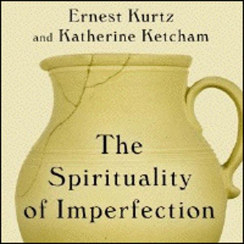 THE SPIRITUALITY OF IMPERFECTION By Katherine Ketcham, Ernest Kurtz, Read By David Drummond