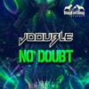 JDOUBLE NO DOUBT  (out-now)
