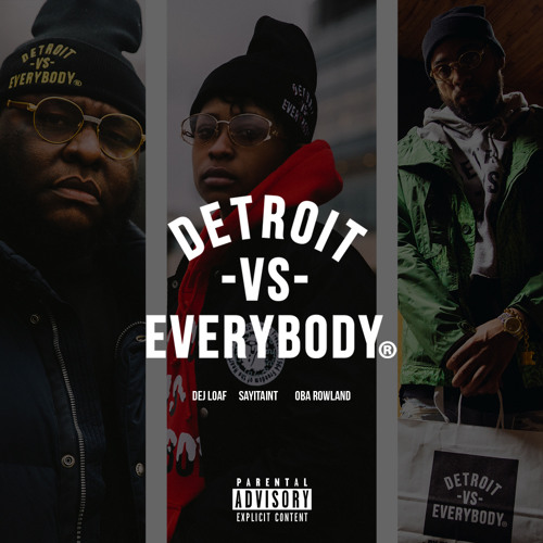 Audio: Dej Loaf, SAYITAINTTONE, & Oba Rowland   Detroit vs Everybody (Freestyle)