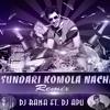 Sundori Komola Nache (Bachchan ) - Dj Rana Ft. Dj Apu Remix
