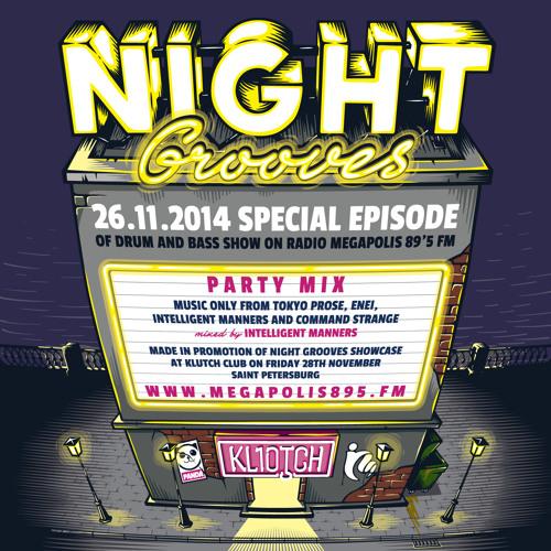 Intelligent Manners - Night Grooves #67 - Megapolis 89'5 FM 26.11.2014
