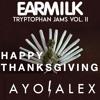 Ayo Alex - Thanksgiving Mix [EARMILK Exclusive]
