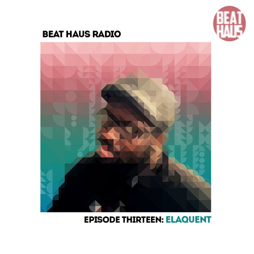 BEAT HAUS RADIO 13 ft Elaquent