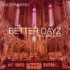 Better Dayz (prod. Cool And Dre)