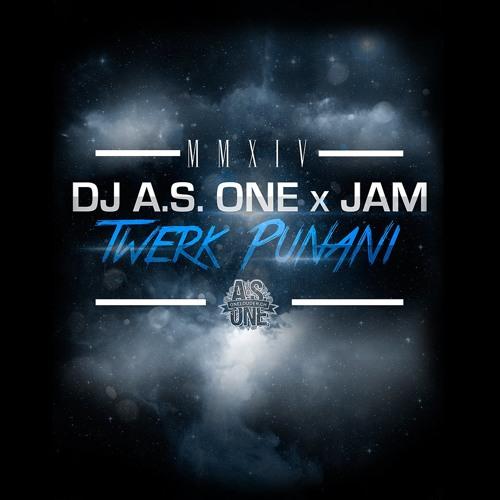 DJ A.S.ONE  x JAM  (Twerk Punani )