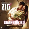 Saanson Ko - Zid (DJ SUNIL) Ft. ARIJIT SINGH