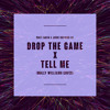 Drop The Game x Tell Me (Molly Williams Cover)