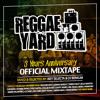 Irey Selecta & DJ Berkum - Reggae Yard 3 Years Anniversary Mixtape (Nov 2014)