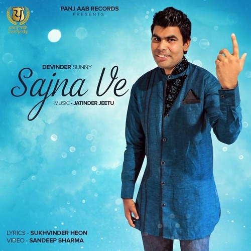 Sajna Ve Devinder Sunny Panj Aab Records Latest Punjabi Song 2014 Full Hd By Songs On Soundcloud Hear The World S Sounds