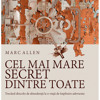 Marc - Allen - Cel - Mai - Mare - Secret - Dintre - Toate - Audiobook