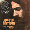 George Harrison My Sweet Lord (HEISS Remix)