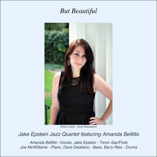 "Jake Epstein Jazz Quartet feat Amanda Bellitto. ""But Beautiful"""