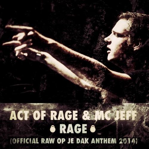 Act of Rage Ft. MC Jeff - Rage (Official Raw Op Je Dak 2014 Anthem)