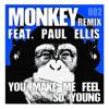 The Monkey Feat. Paul Ellis - You Make Me Feel So Young