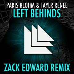FREE DOWNLOAD -- Paris Blohm & Taylr Renee - Left Behinds (Zack Edward Remix)