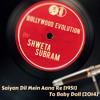 Bollywood Evolution | Saiyan Dil Mein Aana Re (1951) To Baby Doll (2014)