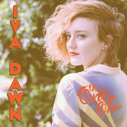 "IVA DAWN - ""The Only One"""